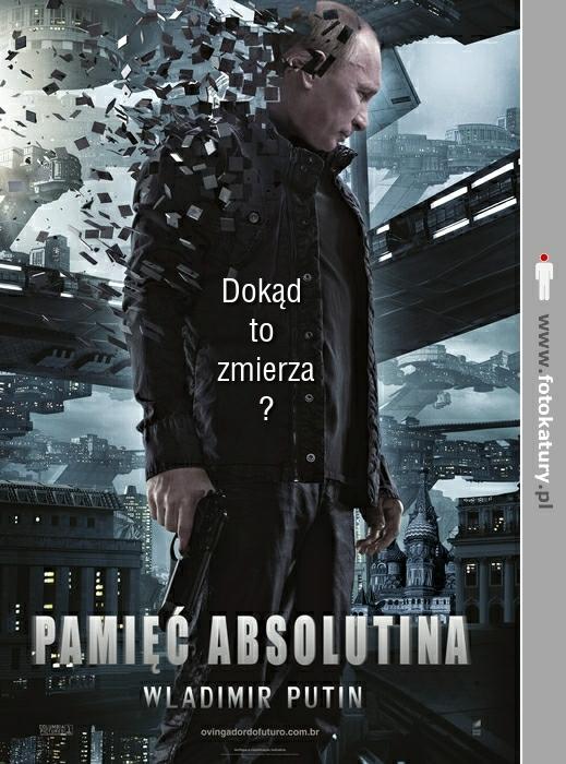 Pamięć Absolutina (Wladimir Putin) - darek.bielaski - Anonim